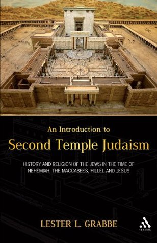 an-introduction-to-second-temple-judaism-history-and-religion-of-the-jews-in-the-time-of-nehemiah-the-maccabees-hillel-and-jesus