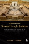 An Introduction to Second Temple Judaism: History and Religion of the Jews in the Time of Nehemiah, the Maccabees, Hillel, and Jesus