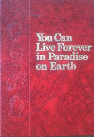 You Can Live Forever in Paradise on Earth