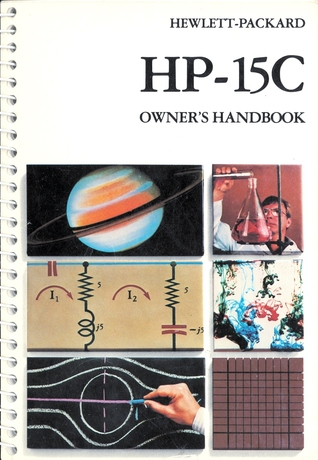 hp 15c owner s handbook and problem solving guide by hewlett packard rh goodreads com hp 15 manual guide hp 15c manual download