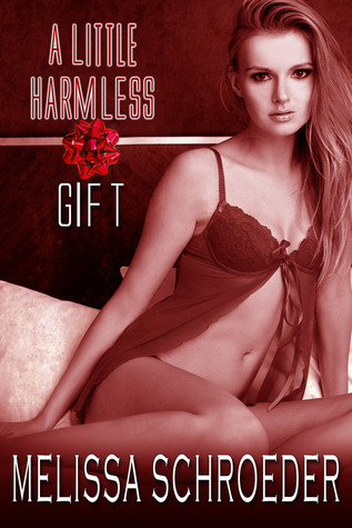 A Little Harmless Gift by Melissa Schroeder