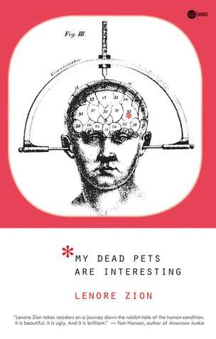 My Dead Pets Are Interesting by Lenore Zion