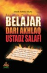 Belajar dari Akhlaq Ustadz Salafi