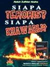 Siapa Teroris? Siapa Khawarij?