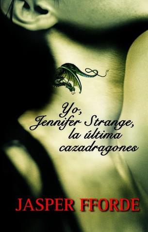 Yo, Jennifer Strange, la última cazadragones by Jasper Fforde