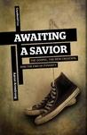 Awaiting a Savior by Aaron Armstrong