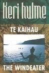 Te Kaihau - the Windeater by Keri Hulme
