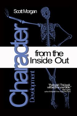 Character Development from the Inside Out by Scott  Morgan