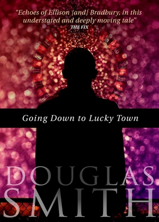 Going Down to Lucky Town by Douglas  Smith