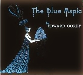 The Blue Aspic by Edward Gorey