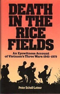 Download and Read online Death In The Ricefields: An Eyewitness Account of Vietnam's Three Wars 1945-1979 books