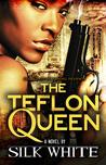 The Teflon Queen by Silk White