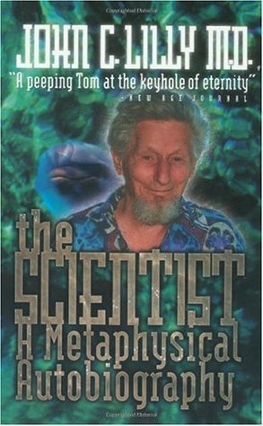 The Scientist by John C. Lilly