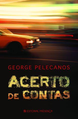 Ebook Acerto de Contas by George P. Pelecanos TXT!