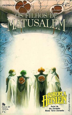 Os Filhos de Matusalém by Robert A. Heinlein