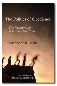 The Politics of Obedience: The Discourse of Voluntary Servitude