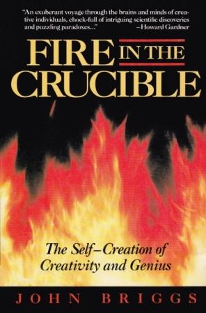 Fire in the Crucible: The Self-Creation of Creativity and Genius por John P. Briggs 978-0874775471 MOBI EPUB