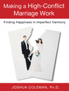 Making a High-Conflict Marriage Work: Finding Happiness in Imperfect Harmony