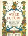 A week in the future : Catherine Helen Spence's 1888 forecast of life in 1988