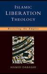 Islamic Liberation Theology: Resisting The Empire