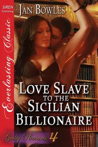 Love Slave to the Sicilian Billionaire by Jan Bowles