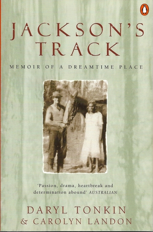 Jackson's Track : Memoir of a Dreamtime Place