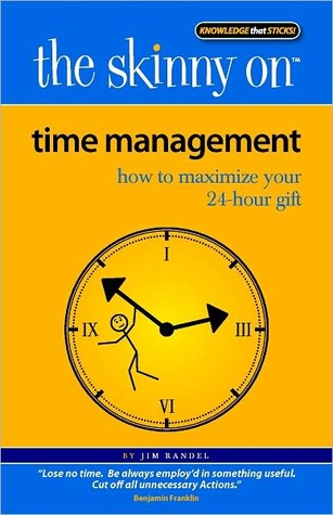 Time management how to maximize your 24 hour gift by jim randel fandeluxe Images