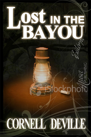 Lost in the Bayou by Cornell DeVille