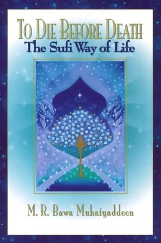 to-die-before-death-the-sufi-way-of-life