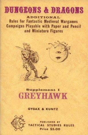 Greyhawk: Additional Rules for Fantastic Medieval Wargames Campaigns Playable with Paper and Pencil and Miniature Figures
