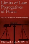 Interventionism After Kosovo : Power, Justice, And Limits Of Law