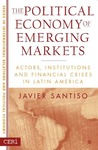 The Political Economy of Emerging Markets: Actors, Institutions and Financial Crises in Latin America