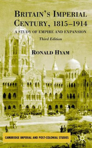 Britain's Imperial Century 1815-1914: A Study of Empire and Expansion
