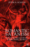 Romantic Satanism by Peter A. Schock