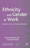 Ethnicity and Gender at Work: Inequalities, Careers and Employment Relations