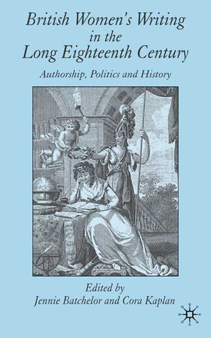 British Women's Writing in the Long Eighteenth Century: Authorship, Politics and History
