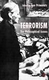 Terrorism: The Philosophical Issues