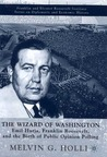 The Wizard of Washington: Emil Hurja, Franklin Roosevelt, and the Birth of Public Opinion Polling