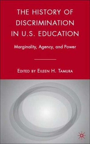 The History of Discrimination in U.S. Education by Eileen H. Tamura