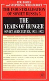 The Industrialisation of Soviet Russia, Volume 5: The Years of Hunger: Soviet Agriculture 1931-1933
