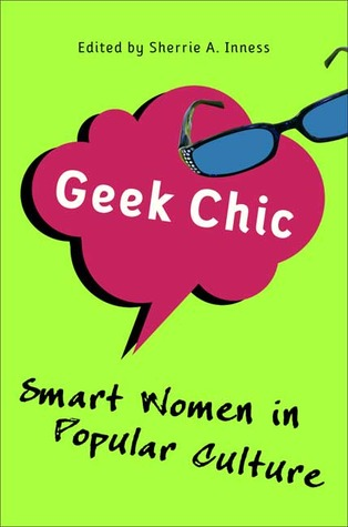 Geek Chic by Sherrie A. Inness