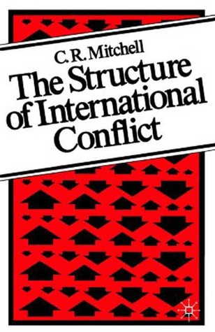The Structure of International Conflict by C.R. Mitchell