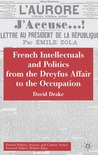 French Intellectuals and Politics from the Dreyfus Affair to the Occupation