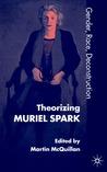 Theorising Muriel Spark: Gender, Race, Deconstruction