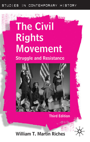 The Civil Rights Movement: Struggle and Resistance, Third Edition
