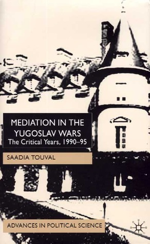 Mediation in the Yugoslav Wars: The Critical Years, 1990-95