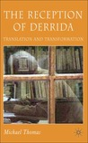 The Reception of Derrida: Translation and Transformation
