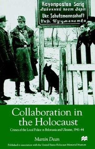 Collaboration in the Holocaust: Crimes of the Local Police in Belorussia and Ukraine, 1941-44 Descargue libros electrónicos gratuitos para kindle utorrent
