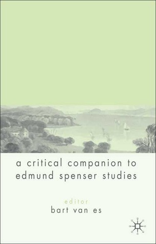 A critical companion to spenser studies by Bart Van Es