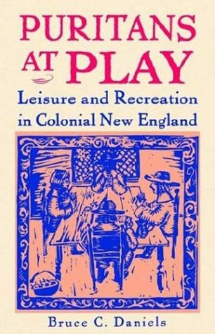 puritans-at-play-leisure-and-recreation-in-colonial-new-england